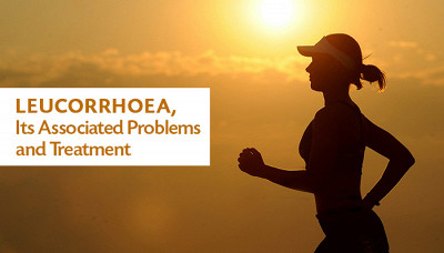 Leucorrhoea, Its Associated Problems and Treatment