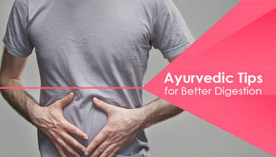 Ayurvedic Tips For Better Digestion