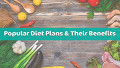 Popular diet plans and benefits of a healthy diet