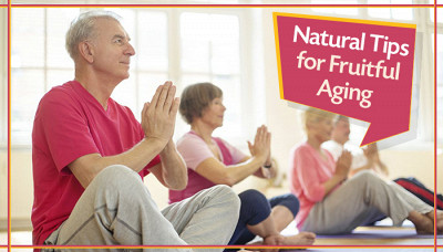 Natural Tips for fruitful aging