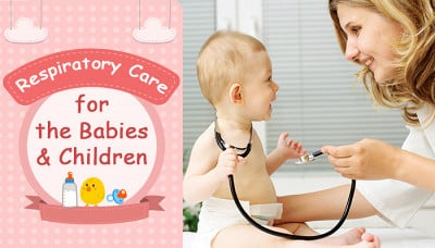 Respiratory Care: Tips and Tricks for the Babies